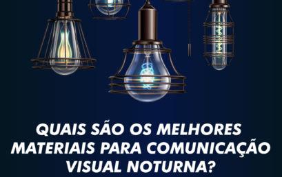 Quais são os melhores materiais para comunicação visual noturna
