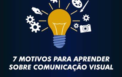 7 Motivos para aprender sobre comunicação visual