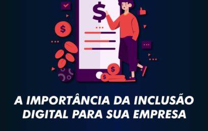A Importância da inclusão digital para sua empresa
