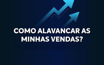 COMO ALAVANCAR AS MINHAS VENDAS?